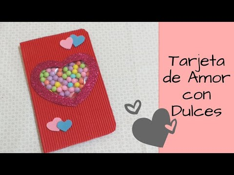 Tarjetas de amor - Tarjeta de amor con Dulces - San Valentín