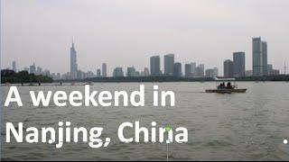 Nanjing China  city images : Weekend Trip to Nanjing, China