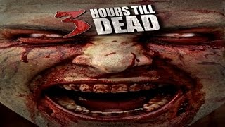 Nonton 3 Hours Til Dead   Not Evil Dead  Not Walking Dead  Just Three Hours Till Were All Dead  Watch Film Subtitle Indonesia Streaming Movie Download