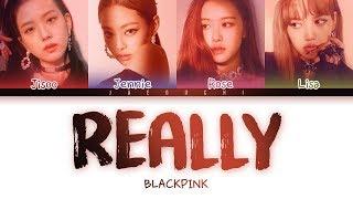 Video BLACKPINK - 'REALLY' LYRICS (Color Coded Eng/Rom/Han) MP3, 3GP, MP4, WEBM, AVI, FLV Desember 2018