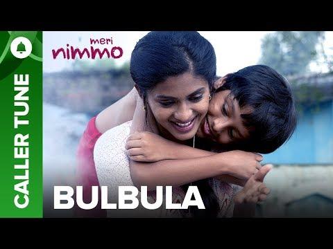 """Set """"Bulbula"""" song as your caller tune   Meri Nimmo 2018"""