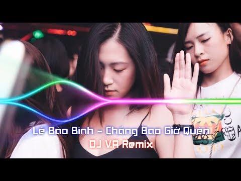 Lê Bảo Bình - Chẳng Bao Giờ Quên - V.A Remix | Ánh Chuột