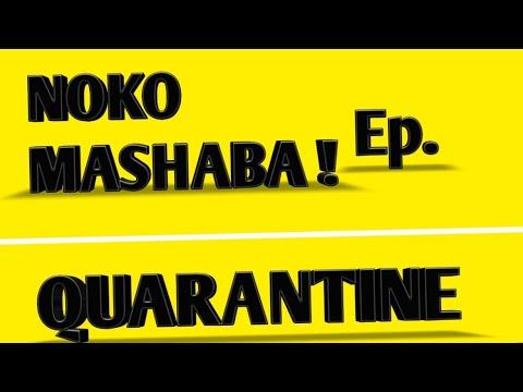 Noko Mashaba- Quarantine (Full episode) New!! (Series)