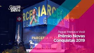 Pague Menos e Você - Prêmio Novas Conquistas 2019