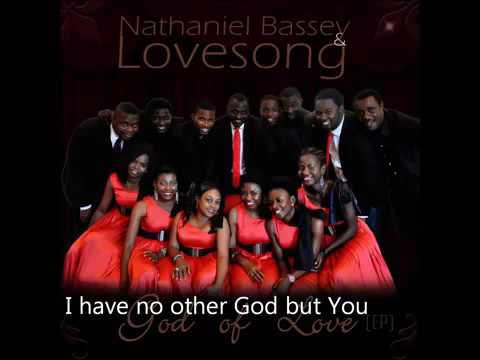 ---NATHANIEL BASSEY AND LOVESONG -  NO OTHER GOD - YouTube.mp4