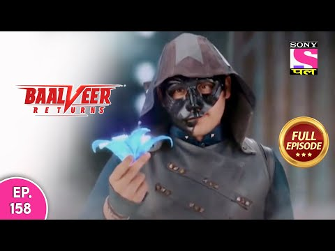 Baalveer Returns | Full Episode | Episode 158 | 2nd March, 2021