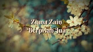 Ziana Zain - Berpisah Jua