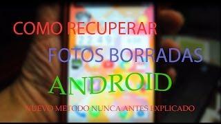 Como Recuperar Fotos E Imagenes Borradas O Eliminadas En Android (nuevo Método)