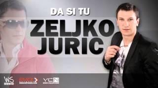 Zeljko Juric - Da Si Tu