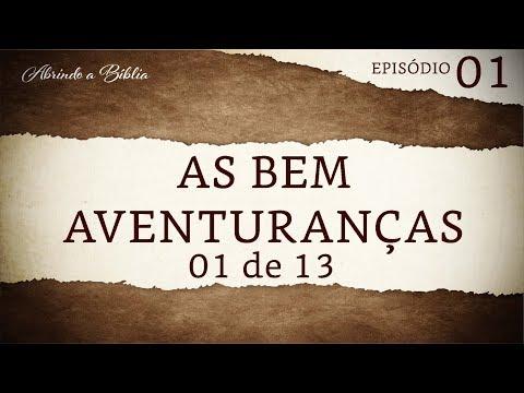 As bem aventuranças - 1 de 13 | Abrindo a Bíblia