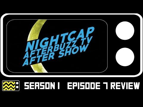 Nightcap Season 1 Episode 7 Review & After Show | AfterBuzz TV