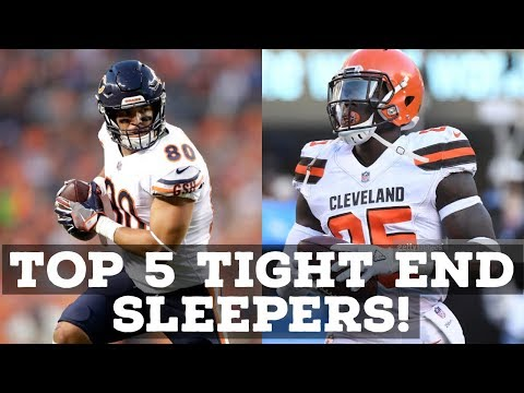 2018 FANTASY FOOTBALL: TOP 5 TIGHT END SLEEPERS!