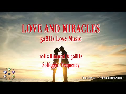 LOVE AND MIRACLES - Using R.E.T.10Hz Binaural & 528Hz Solfeggio Frequencies |Spread Love|