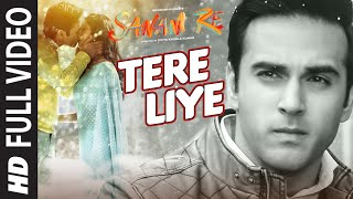 Tere Liye Full Video Song   Sanam Re   Pulkit Samrat  Yami Gautam   Divya Khosla Kumar