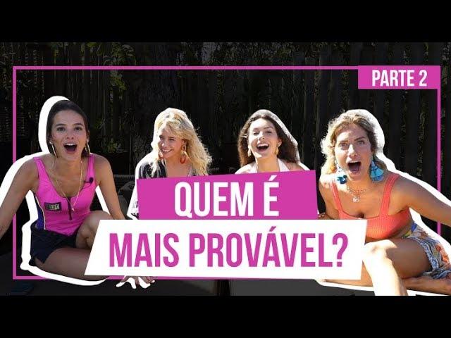 TAG: QUEM É MAIS PROVÁVEL? COM BRUNA MARQUEZINE, MARINA MOSCHEN E FE NOBRE (parte 2) | GIOH - Giovanna Ewbank