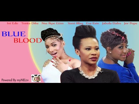 BLUE BLOOD - Nigerian Nollywood movie