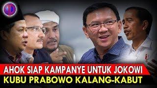 Video Ahok Siap Kampanye untuk Jokowi! Kubu Prabowo K4lang-Kabut MP3, 3GP, MP4, WEBM, AVI, FLV Februari 2019