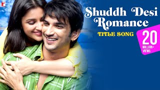 Nonton Shuddh Desi Romance - Full Title Song | Sushant Singh Rajput | Parineeti | Benny Dayal | Shalmali Film Subtitle Indonesia Streaming Movie Download