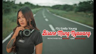 Video FDJ Emily Young - BISANE MUNG NYAWANG (Official Music Video) MP3, 3GP, MP4, WEBM, AVI, FLV Juni 2019