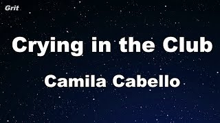Video Crying in the Club - Camila Cabello Karaoke 【No Guide Melody】 Instrumental MP3, 3GP, MP4, WEBM, AVI, FLV April 2018