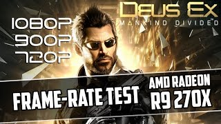 Deus Ex: Mankind Divided R9 270x PC Gameplay. R9 270x & FX6300 4.3Hz gameplay. Recorded with Dxtory, without recording I get a 5-10+ FPS boost. 1080p: 00:10 ...