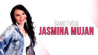 Jasmina Mujan - Samo TVoja
