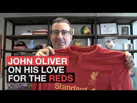 John Oliver: Why I Love Liverpool FC