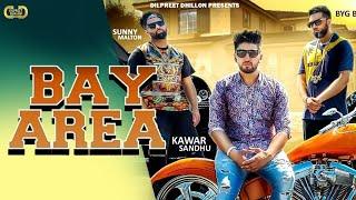 Bay Area |  Kawar Sandhu Ft. Sunny Malton | Byg Byrd | Latest Punjab Song 2018