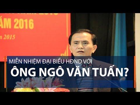 Miễn nhiệm Đại biểu HĐND với ông Ngô Văn Tuấn? | VTC1 - Thời lượng: 55 giây.