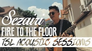 Video Fire To The Floor (Acoustic) - Sezairi | TSL Acoustic Sessions MP3, 3GP, MP4, WEBM, AVI, FLV April 2018