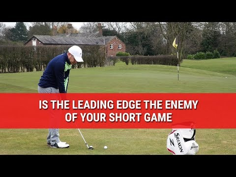 IS THE LEADING EDGE THE ENEMY OF YOUR SHORT GAME? (видео)