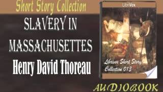 Slavery in Massachusettes Henry David Thoreau Audiobook Short Story