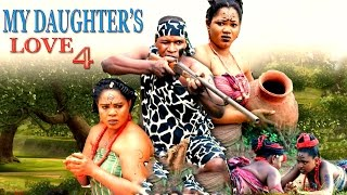 My Daughter's Love Season 4 - Nollywood Movie