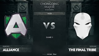Alliance vs The Final Tribe, Game 1, EU Qualifiers The Chongqing Major