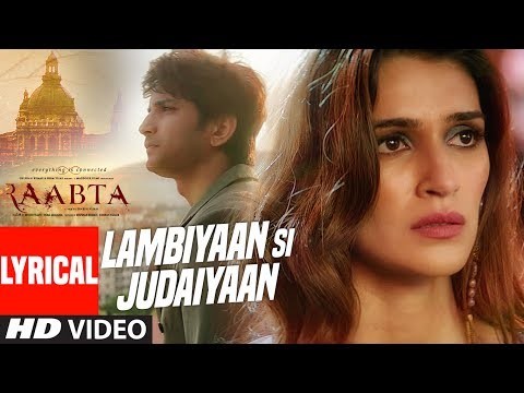Video Arijit Singh : Lambiyaan Si Judaiyaan With Lyrics | Raabta | Sushant Rajput, Kriti Sanon | T-Series download in MP3, 3GP, MP4, WEBM, AVI, FLV January 2017