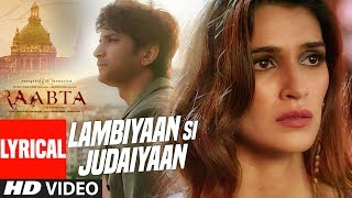 Video Arijit Singh : Lambiyaan Si Judaiyaan With Lyrics | Raabta | Sushant Rajput, Kriti Sanon | T-Series MP3, 3GP, MP4, WEBM, AVI, FLV Mei 2017