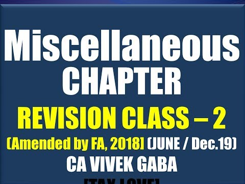 Miscellaneous Chapter Revision Class - 2 I Income Tax I Ca Vivek Gaba I Tax Love