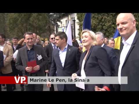 Marine Le Pen, la Sinaia