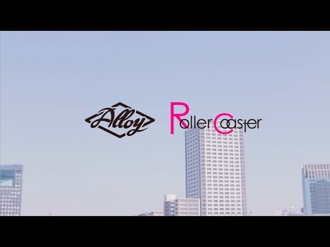 , title : 'Alloy - Roller Coaster [Official Music Video]'
