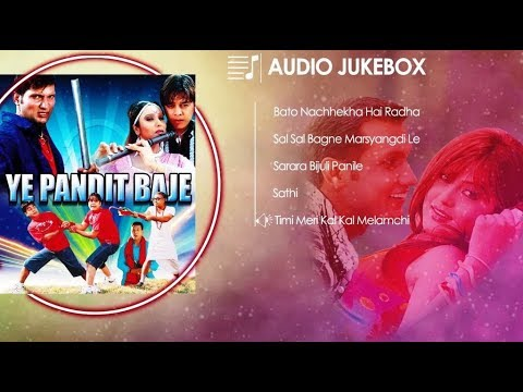(Nepali Movie  Audio Jukebox :A Pandit Bajey Nepali Movie Song | - Duration: 27 minutes.)