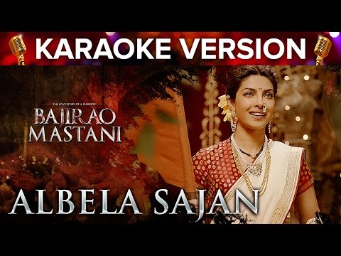 Albela Sajan Song Karaoke Version   Bajirao Mastani   Priyanka Chopra & Ranveer Singh