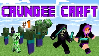 CRUNDEE CRAFT EPISODE 1