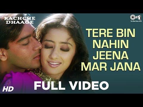 Video Tere Bin Nahin Jeena Mar Jana - Kachche Dhaage | Manisha Koirala & Ajay Devgn | Lata Mangeshkar download in MP3, 3GP, MP4, WEBM, AVI, FLV January 2017