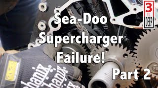 8. Sea-Doo Supercharger Failure Aftermath Part 2