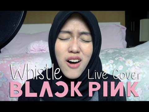 Whistle - Blackpink (Live Cover By Tiffani Afifa)