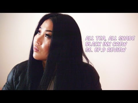 ALL TEA, ALL SHADE | BLACK INK CREW | S6. EP.9 REVIEW