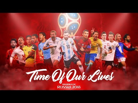 FIFA World Cup 2018 Promo HD | The Time Of Our Lives
