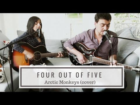 Four Out Of Five - Arctic Monkeys (cover)