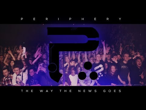 Periphery - The Way The News Goes (Live Music Video)