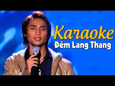 [Karaoke] Đêm Lang Thang - ĐAN NGUYÊN | Beat Chuẩn Tone Nam - Thời lượng: 5 phút, 29 giây.